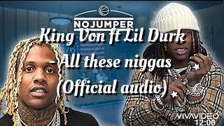 """King Von Ft. Lil Durk - """"All These Niggas"""" (Official audio)check description"""