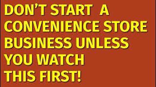 How to Start a Convenience Store Business | Including Free Convenience Store Business Plan Template