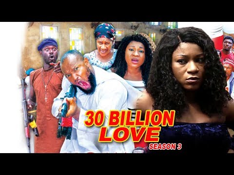 30 Billion Love Season 3 - 2018 Latest Nigerian Nollywood Movie Full HD