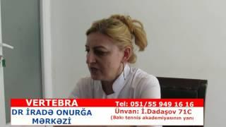 Sevda Rzayeva Vertebra klinikası haqqında fikirlərini bizimlə bölüşdü