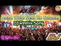 Aane Wale Saal Ko Salaam Dj Remix Song | Happy New Year 2020 Dj Song | Aane Wale Saal Ko Salam Song