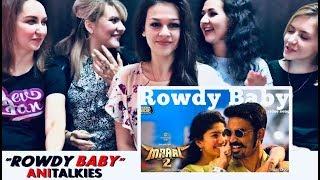 ROWDY BABY Song Reaction   RUSSIA   Maari 2   Dhanush   Sai Pallavi   AniTalkies