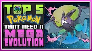 Top 5 Pokemon That Need A Mega Evolution