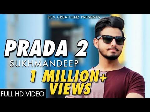 Prada 2 Jass Manak Sukhmandeep Latest Punjabi Songs 2018 Dev Creationz