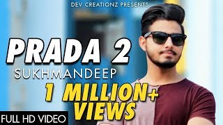 Prada 2 | Jass Manak | Sukhmandeep | Latest Punjabi Songs 2018 | Dev Creationz