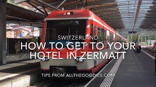 How to get to your hotel in Zermatt, Switzerland 4K | allthegoodies.com