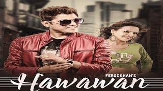 Hawawan  Feroz Khan