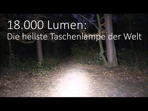 18.000 Lumen - Die hellste Taschenlampe der Welt