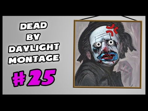 Dead by Daylight Montage #25