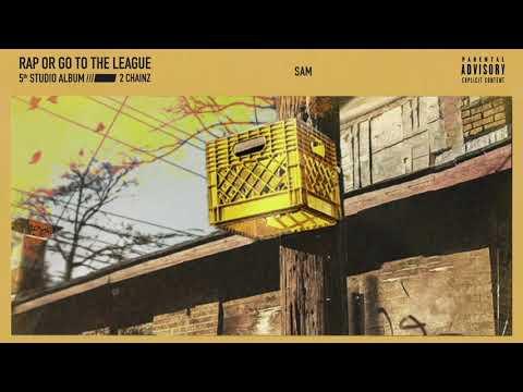 """2 Chainz – """"Sam"""""""