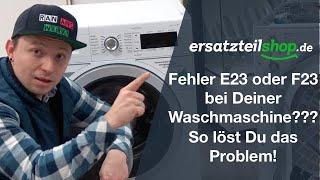 Bosch Siemens Waschmaschine Fehler E23 F23 - Fehleranalyse