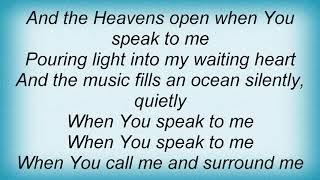 Twila Paris - When You Speak To Me Lyrics