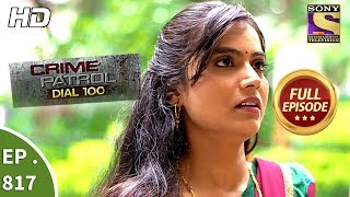 Crime Patrol Dial 100 - Ep 817 - Full Episode - 10th July, 2018