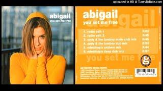 Abigail – You Set Me Free (Mindtrap's Anthem Mix – 2001)