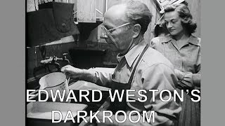 Photography Secrets of Edward Weston's Darkroom