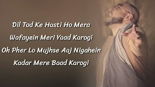 B Praak - Dil Tod Ke Hasti Ho Mera Full Song (Lyrics