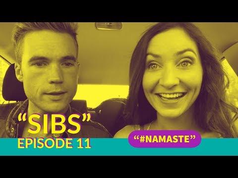 Sibs Episode 11: #Namaste