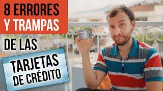 Video: 8 Errores Y Trampas De Las Tarjetas De Crédito Que Debes EVITAR