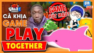 Cà Khịa Game: Play Together - Game Câu Cá Nhưng Hút Máu | meGAME