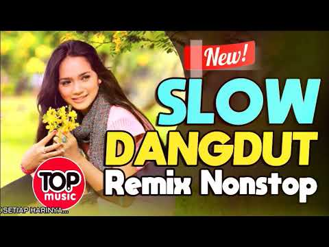 SLOW DANGDUT REMIX NONSTOP TERBARU 2018 Mp3