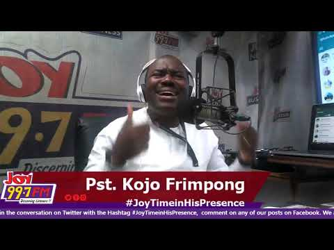 #JoyTimeInHisPresence With Pastor Kojo Frimpong on Joy FM (16-9-19)