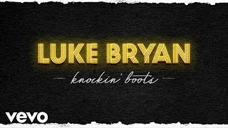 Luke Bryan   Knockin' Boots (Audio)