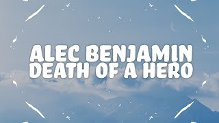 Alec Benjamin - Death of a Hero (Lyrics)