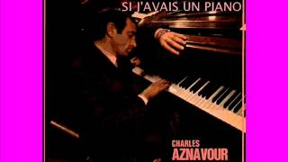 CHARLES AZNAVOUR - Si j'avais un piano (version 1968)