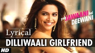Dilli Wali Girlfriend - Song with Lyrics - Yeh Jawaani Hai Deewani