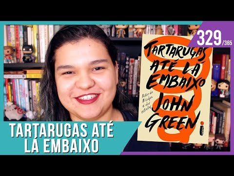 TARTARUGAS ATÉ LÁ EMBAIXO (JOHN GREEN) VALE A PENA? | Bruna Miranda #329
