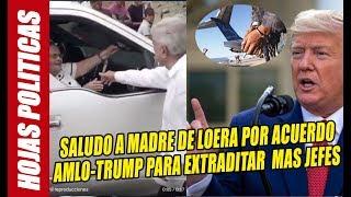 Un saludo a la mamá de Joaquín Guzmán, como parte del acuerdo para extraditar a EU más jefes