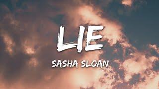 Sasha Sloan - Lie (Lyrics)