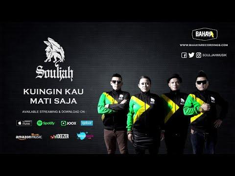 , title : 'SOULJAH - Kuingin Kau Mati Saja  (Official Audio)'