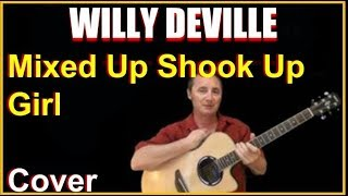 Mixed Up Shook Up Girl Acoustic Guitar Cover - Wily Deville Chords & Lyrics Sheet