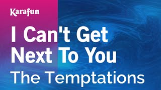 Karaoke I Can't Get Next To You - The Temptations *