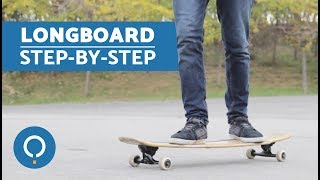 How To Longboard For Beginners - The Basics