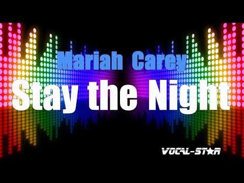 Mariah Carey - Stay the Night (Karaoke Version) with Lyrics HD Vocal-Star Karaoke