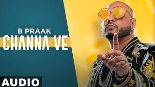 Channa Ve (Full Audio) | Sufna | B Praak | Jaani | Ammy Virk