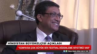 Hindistan Büyükelçisi: Konya'da çok büyük bir festival düzenleme niyetindeyiz