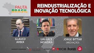 #AOVIVO | Reindustrialização e inovação tecnológica | Pauta Brasil
