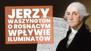 Jerzy Waszyngton o rosnącym wpływie iluminatów na demokrację USA!