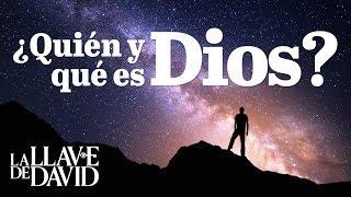 ¿Quién y qué es Dios?