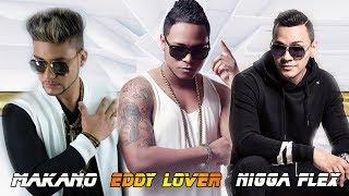 Makano, Nigga Flex, Eddy Lover Grandes Exitos - Makano, Nigga Flex, Eddy Lover mejores canciones