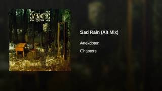 Sad Rain (Alt Mix)