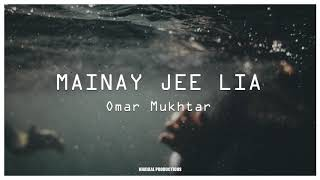 Omar Mukhtar- Mainay Jee Lia [Official Audio] - YouTube