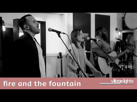Fire And The Fountain - Youtube Live Worship