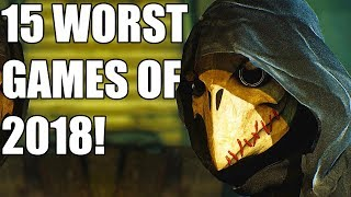 15 WORST Games of 2018!