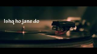 Ishq ho jane do lyrics || Arijit Singh || Raj Barman - YouTube