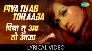 """Piya Tu Ab Toh Aaja"" With Lyrics|""पिया तू अब तो"