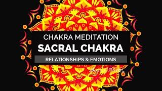 Sacral Chakra Meditation - Activating, Clearing, Balancing the 2nd Chakra